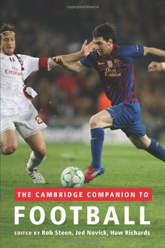 The Cambridge Companion to Football (Cambridge Companions to ... (All Publications))