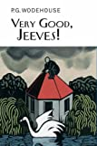 Very Good, Jeeves! (Everyman Wodehouse)