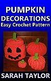 Pumpkin Decorations - Easy Crochet Pattern