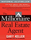 The Millionaire Real Estate Agent: It&#039;s Not About the Money...It&#039;s About Being the Best You Can Be!