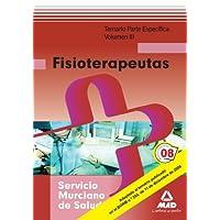 Fisioterapeutas Del Servicio Murciano De Salud. Temario Parte Específica. Volumen Iii