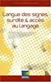 Langue des signes, surdit et accs au langage