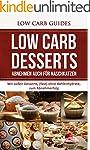 Low Carb DESSERTS: Mit s�ssen Dessert...