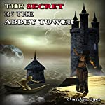 The Secret in the Abbey Tower | Christie Sims,Alara Branwen