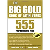 The Big Gold Book of Latin Verbs: 555 Verbs Fully Conjugatedby Gavin Betts