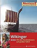Abenteuer! Maja Nielsen erzählt - Wikinger. Mit den Nordmännern auf großer Fahrt