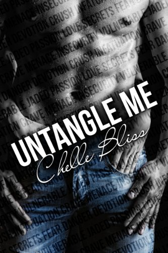 Untangle Me by Chelle Bliss