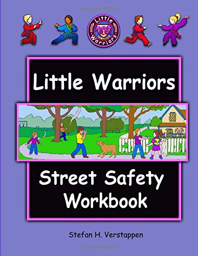The Little Warriors Street Safety Workbook: Street Smarts and Self-Defense for KIds