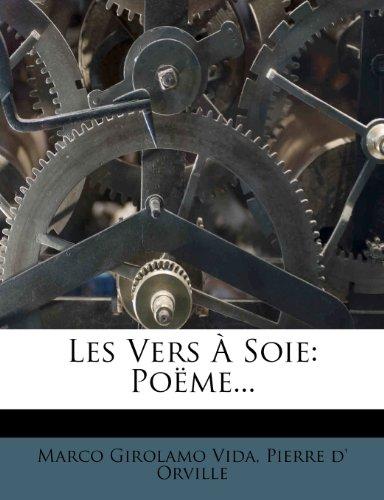 Les Vers À Soie: Poëme...