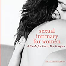 Sexual Intimacy for Women: A Guide for Same-Sex Couples (       UNABRIDGED) by Glenda Corwin Narrated by Julie McKay