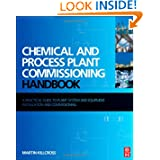 Chemical and Process Plant Commissioning Handbook: A Practical Guide to Plant System and Equipment Installation...