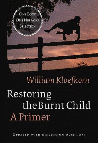 Restoring the Burnt Child: A Primer, William Kloefkorn