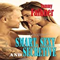 Smart, Sexy and Secretive: The Reed Brothers, Volume 2 (       UNABRIDGED) by Tammy Falkner Narrated by Dara Rosenberg