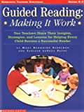 img - for Guided Reading: Making It Work: Two Teachers Share Their Insights, Strategies, and Lessons for Helping Every Child Become a Successful Reader (Teaching Strategies) book / textbook / text book