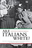Are Italians White?: How Race is Made in America