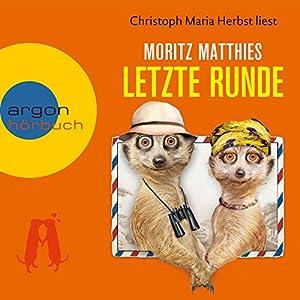 Letzte Runde Hörbuch von Moritz Matthies Gesprochen von: Christoph Maria Herbst