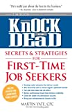 Knock em Dead Secrets & Strategies for First-Time Job Seekers