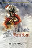 Cold Hands, Warm Heart: Alaskan Adventures of an Iditarod Champion [Paperback]