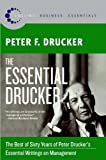 img - for by Peter F. Drucker The Essential Drucker: The Best of Sixty Years of Peter Drucker's Essential Writings on Management (Collins Business Essentials)(text only)1st (First) edition[Paperback]2008 book / textbook / text book