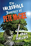 The Incredible Journey of Pete McGee (Pete McGee's Incredible Adventures Book 1)