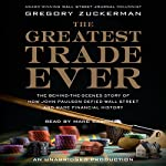 The Greatest Trade Ever: How John Paulson Defied Wall Street and Made Financial History | Gregory Zuckerman