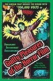 Gary J. Svehla Guilty Pleasures of the Horror Film