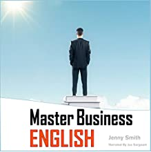 Master Business English: 90 Words and Phrases to Take You to the Next Level Audiobook by Jenny Smith Narrated by Jus Sargeant