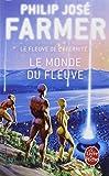 Le Fleuve de l'éternité, tome 1 : Le Monde du fleuve