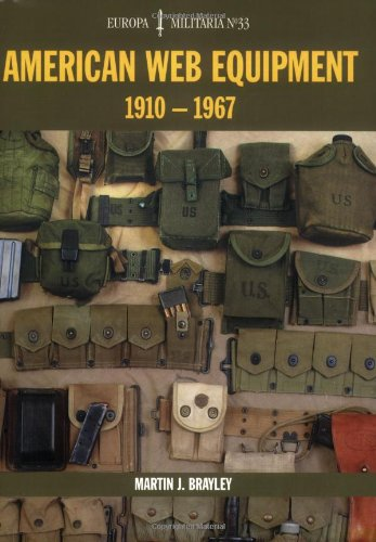 American Web Equipment: 1910-1967 (Europa Militaria)