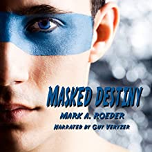 Masked Destiny (       UNABRIDGED) by Mark A. Roeder Narrated by Guy Veryzer