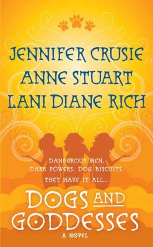 Dogs and Goddesses, JENNIFER CRUSIE, ANNE STUART, LANI DIANE RICH