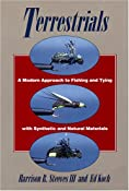 Amazon.com: Terrestrials: A Modern Approach to Fishing and Tying with Synthetic and Natural Materials: Ed Koch, Harrison R. Steeves III: Books