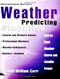 img - for International Marine's Weather Predicting Simplified: How to Read Weather Charts and Satellite Images book / textbook / text book