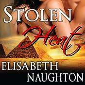 Stolen Heat: Stolen Series, Book 2 | Elisabeth Naughton