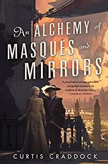 Book Cover: An Alchemy of Masques and Mirrors: A Novel