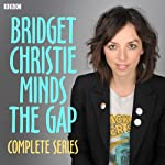 Bridget Christie Minds the Gap: Complete Series | Bridget Christie
