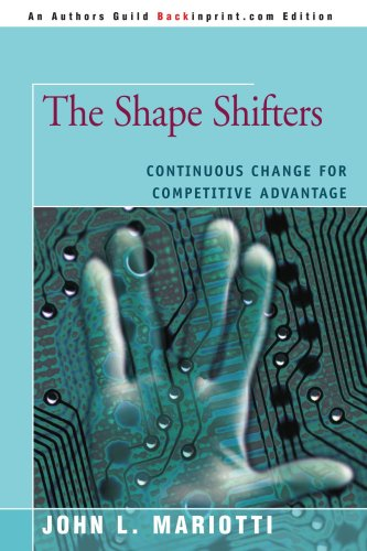 The Shape Shifters: Continuous Change for Competitive Advantage