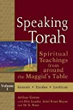 Speaking Torah, Volume 1: Spiritual Teachings from around Maggids Table