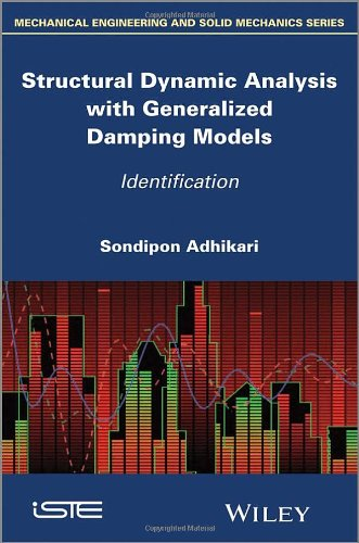 Structural Dynamic Analysis With Generalized Damping Models: Identification (Mechanical Engineering And Solid Mechanics)
