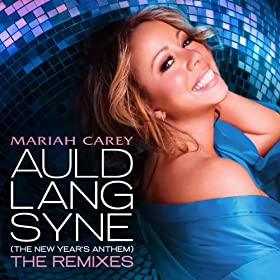 Auld Lang Syne (The New Year's Anthem) The Remixes