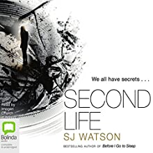 Second Life (       UNABRIDGED) by S.J. Watson Narrated by Imogen Church