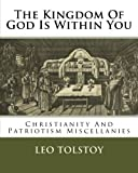 img - for The Kingdom Of God Is Within You: Christianity And Patriotism Miscellanies book / textbook / text book