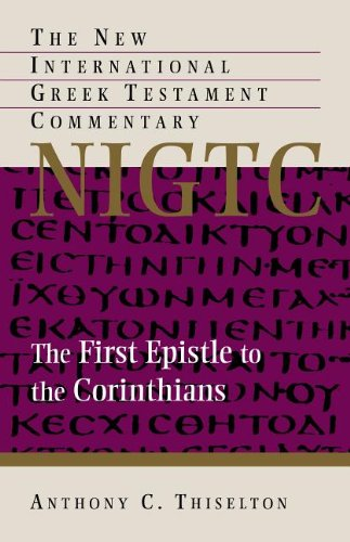 The First Epistle to the Corinthians (New International Greek Testament Commentary)