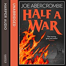 Half a War: Shattered Sea, Book 3 (       UNABRIDGED) by Joe Abercrombie Narrated by Ben Elliot