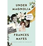 By Frances Mayes Under Magnolia: A Southern Memoir (First Edition)