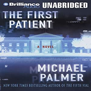 The First Patient: A Novel | [Michael Palmer]