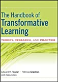 img - for The Handbook of Transformative Learning: Theory, Research, and Practice book / textbook / text book