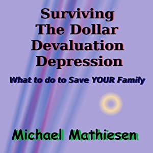 Surviving the Dollar Devaluation Depression Audiobook