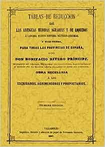TABLAS DE REDUCCION DE LAS ANTIGUAS MEDIDAS AGRICOLAS