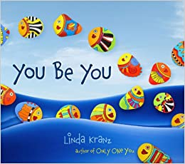 You be you linda kranz 9781589796669 books for One fish two fish read aloud